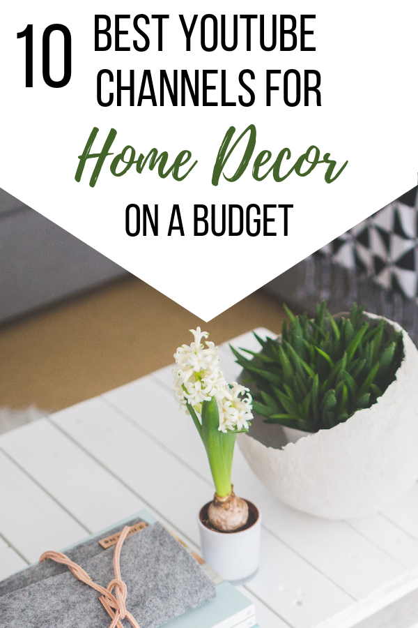 10 Of The Best Youtube Channels For Home Decor On A Budget