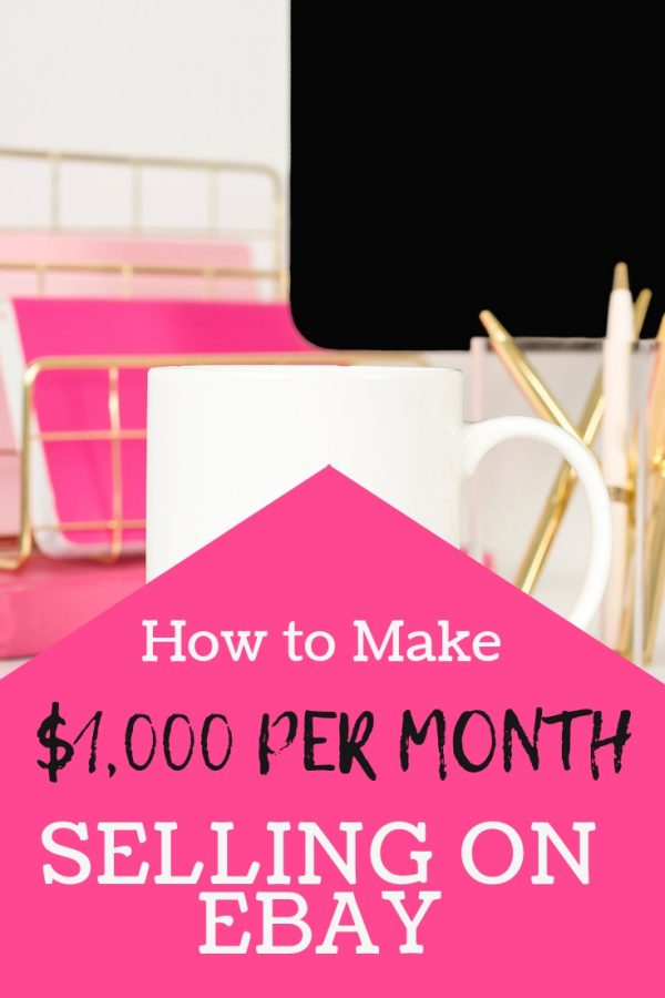 How To Easily Make $1,000 Per Month Selling On Ebay -